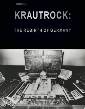 Krautrock_The_Rebirth_of_Germany
